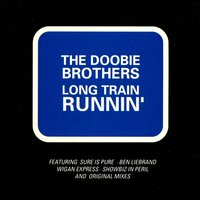Long Train Runnin' — The Doobie Brothers