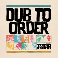 Dub to Order — JStar