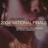 Harmony Sweepstakes: A Cappella 2004 National Finals 20th Anniversary Concert — сборник