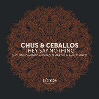 They Say Nothing — Chus & Ceballos