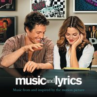 Music And Lyrics - Music From and Inspired By The Motion Picture — сборник