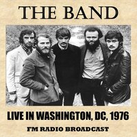 Live in Washington DC. 1976 (FM Radio Broadcast) — The Band