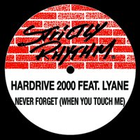 Never Forget (When You Touch Me) — Hardrive: 2000, Lynae