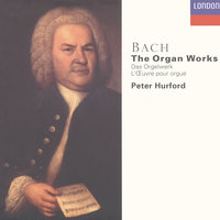 Bach, J.S.: The Organ Works — Peter Hurford