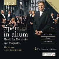 Spem in alium - Music for Monarchs and Magnates — The Sixteen, Harry Christophers, The Sixteen and Harry Christophers