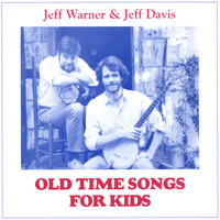 Old Time Songs for Kids — Jeff Warner and Jeff Davis
