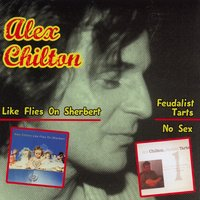 Like Flies On Sherbert — Alex Chilton