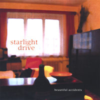 Beautiful Accidents — Starlight Drive