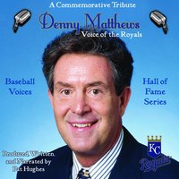 Denny Matthews: Voice of the Royals (Hall of Fame Series) — Baseball Voices, Denny Matthews, Pat Hughes
