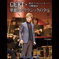 Gackt & Tokyo Philharmonic Orchestra: ''A Splendid Evening of Classic'' — Gackt