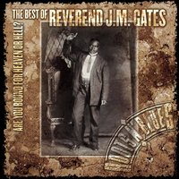 Are You Bound For Heaven Or Hell? The Best Of Reverend J.M. Gates — Reverend J.M. Gates