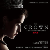 The Crown: Season One — Rupert Gregson-Williams, Johannes Vogel, Synchron Stage Orchestra