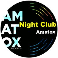 Night Club — Amatox