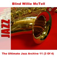 The Ultimate Jazz Archive 11 (3 Of 4) — Blind Willie McTell