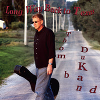 A Long Way Back To Texas — Thom DuKan Band