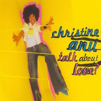 Talk About Love — Christine Anu