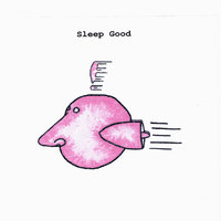 Sleep Good — Sleep Good