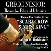 Scarecrow and Mrs. King - Theme from the TV Series for Solo Guitar (Arthur B. Rubinstein) — Gregg Nestor