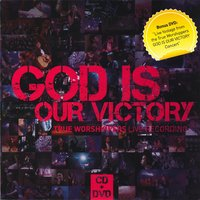 God Is Our Victory — True Worshippers