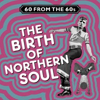 60 from the 60s - The Birth of Northern Soul — сборник