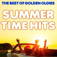 The Best of the Oldies, Summer Time Hits: I Get Around, In the Summertime, Pretty Woman, La Bamba, Wipe Out & More of the Best Hits from the 50's & 60's — сборник