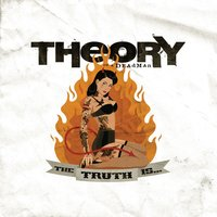 The Truth Is... — Theory Of A Deadman