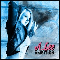 Ambition — A. Lee