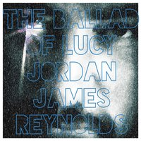 The Ballad of Lucy Jordan — James Reynolds