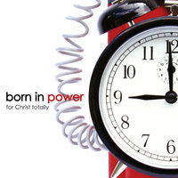 Born in Power — For Christ Totally
