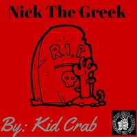 Nick the Greek — Kid Crab