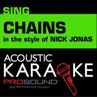 Chains (In the Style of Nick Jonas) — Karaoke