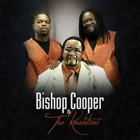 Just Think About It — Bishop Cooper & the Revelations