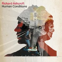 Human Conditions — Richard Ashcroft