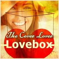Lovebox — The Cover Lover