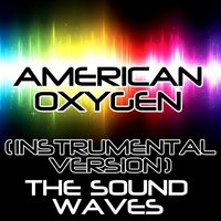 American Oxygen — The Soundwaves