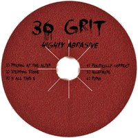 Highly Abrasive — 36 Grit