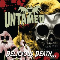 Delicious Death — The Untamed