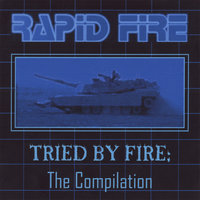Tried By Fire: The Compilation — Rapid Fire