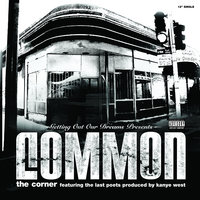 The Corner — Common, The Last Poets