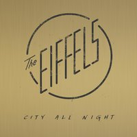 City All Night — The Eiffels