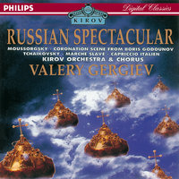 Russian Spectacular — Orchestra of the Kirov Opera, St. Petersburg, Valery Gergiev, Chorus of the Kirov Opera, St. Petersburg