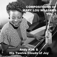 Compositions of Mary Lou Williams, Vol. 1 — Andy Kirk & His Twelve Clouds Of Joy, Jeannette's Synco Jazzers, Andy Kirk & His Twelve Clouds Of Joy|Jeannette's Synco Jazzers