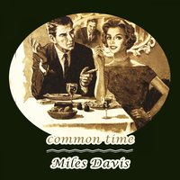 Common Time — Miles Davis