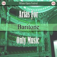 Arias for Baritone Only Music — Silvano Frontalini, Orchestra Sinfonica Moldava, Вольфганг Амадей Моцарт, Джузеппе Верди