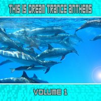This Is Dream Trance Anthems Vol. 1 — сборник