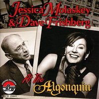 At the Algonquin — Jessica Molaskey, Dave Frishberg