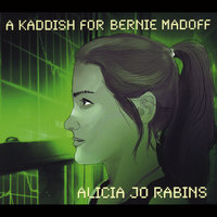 A Kaddish for Bernie Madoff — Alicia Jo Rabins