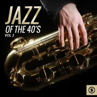 Jazz of the 40's, Vol. 2 — сборник