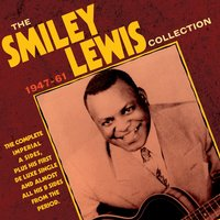 The Smiley Lewis Collection 1947-61 — Smiley Lewis