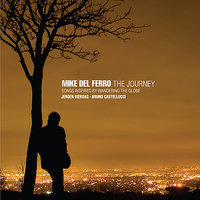The Journey - Songs inspired by wandering the globe — Mike del Ferro, Jeroen Vierdag, Bruno Castellucci